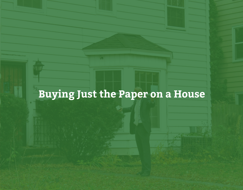 Buying Just the Paper on a House